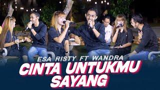 Download lagu Esa Risty ft Wandra - Cinta Untukmu Sayang ( Music Live) Setiap detik selalu ku memikirkanmu