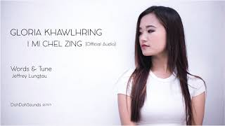 Gloria Khawlhring - I mi chel zing (Official Audio)
