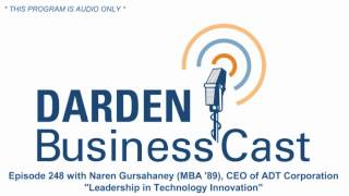 BusinessCast 248 with Naren Gurshahaney (MBA '89); CEO of ADT Corporation
