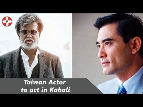 Taiwan actor came for Rajinikanth's Kabali
