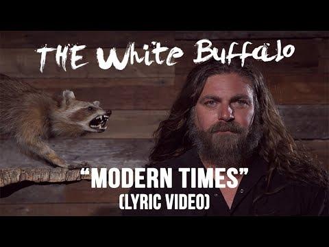 The White Buffalo - Modern Times