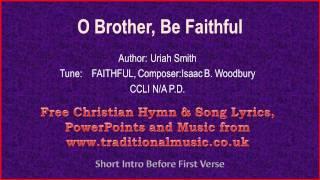 O Brother Be Faithful  Hymn Lyrics amp  Music