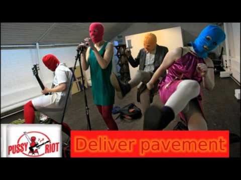 Pussy Riot - Deliver pavement (Kill the sexist!)