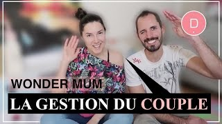 La gestion du couple - Wonder Mum / Juliana