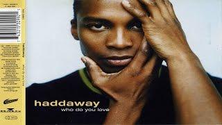 Watch Haddaway Who Do You Love video