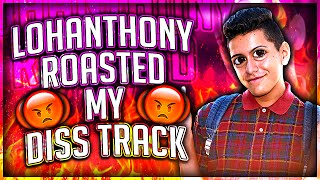 Lohanthony ROASTED My New DISS TRACK!!!!