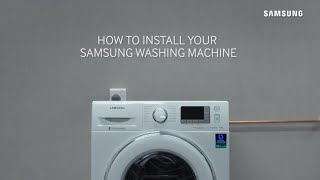 01. Washing Machine | How to Install Your Samsung Washing Machine | Samsung