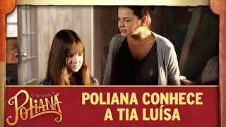 Poliana conhece a tia Luísa | As Aventuras de Poliana
