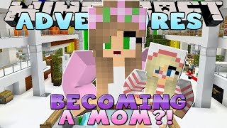 Minecraft Adventures : LITTLE KELLY BECOMES A MOM?