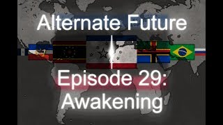 Alternate Future [New Imperial Age] Ep. 29: Awakening