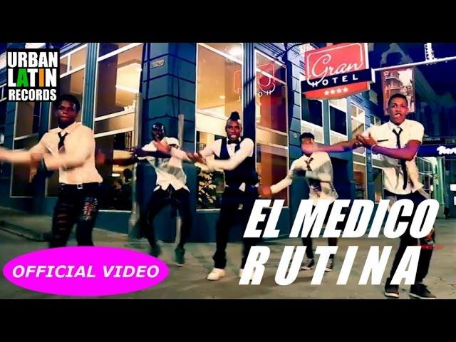 EL MEDICO - RUTINA - (OFFICIAL VIDEO)