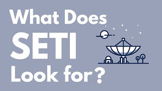 What Does S.E.T.I Actually Look For?