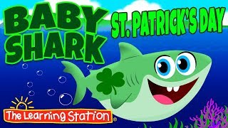 Baby Shark St. Patrick's Day Song  ☘️ St. Patrick's Day Songs for Kids ☘️  by The Learning Station