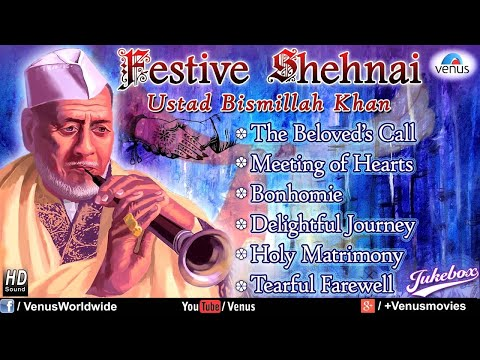 Festive Shehnai - Ustad Bismillah Khan | Hindustani Classical...