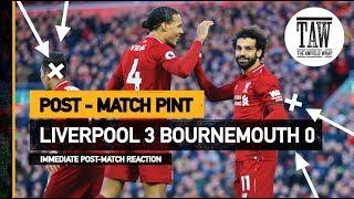 Liverpool 3 Bournemouth 0 | Post Match Pint