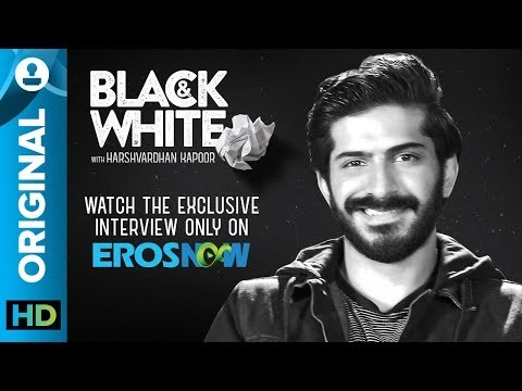 Black and White Interview with Harshvardhan Kapoor