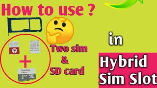 How to Use Dual Sim & SD Card (simultaneously) In Hybrid Sim Slot mobile. | Blogsanjeev technical  |