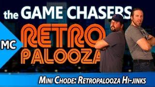The Game Chasers Mini Chode: Retropalooza Hi-jinks