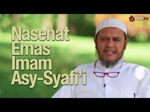 Kata-kata Hikmah: Nasehat Emas Imam Asy-Syafi'i - Ustadz Mubarak Bamualim, Lc. M.Hi. - Yufid.TV