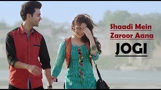 download lagu Jogi - Shaadi Mein Zaroor Aana Full Song Yasser gratis