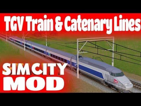 MOD: Simcity TGV French Train & Electrified Railway (Catenary) [OPPIE]