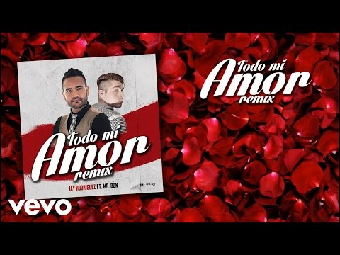 Jay Rodriguez - Todo mi amor (audio) (REMIX) ft. Mr. Don