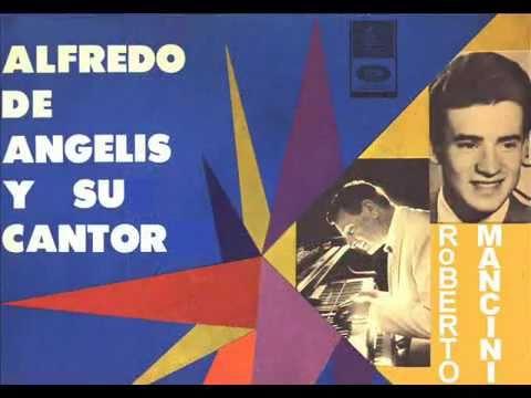 ALFREDO DE ANGELIS    -    ROBERTO MANCINI  -    DICEN QUE DICEN  -  TANGO