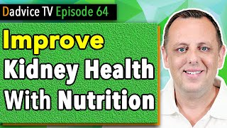 Kidney Disease and Nutrition – Improve Health & Kidney Function with diet choices