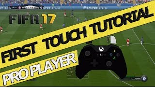 FIFA 17 FIRST TOUCH TUTORIAL / EASY GOALS / SPECIAL TRICKS / ADVANCED FIRST TOUCH GUIDE