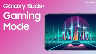 01. How to use Gaming Mode on your Galaxy Buds+ | Samsung US
