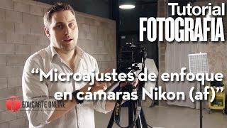 Microajustes de enfoque en cámaras Nikon (autofoco)