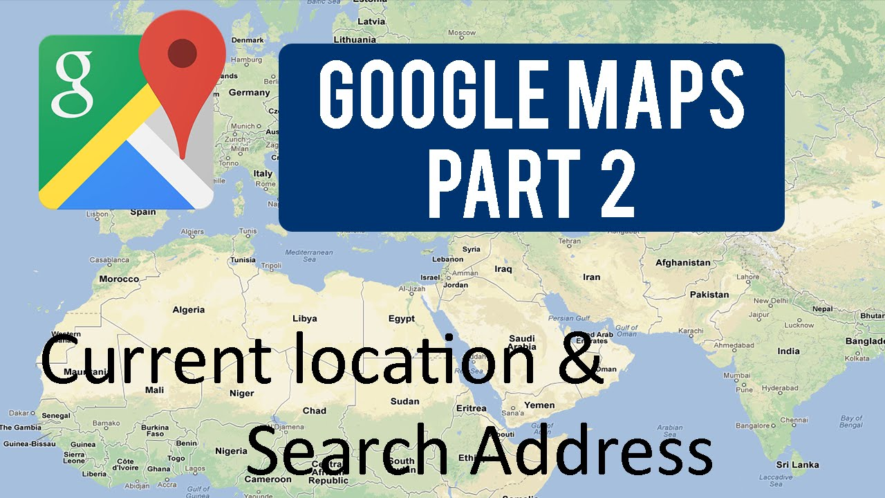 Google Maps Tutorial Part 2 Current Location Search