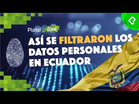 Cómo se filtraron los datos personales de todo un país: Caso Ecuador I PlatziLive