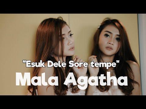 Download  Mala Agatha - Esuk Dele Sore Tempe   Gratis, download lagu terbaru