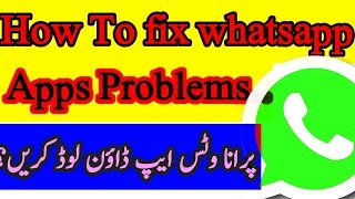 How To Fix Whatsapp App Call Problems in 2017 How To Download Old Version Whatsapp