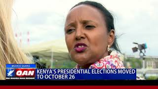 Kenya's Presidential Elections Moved to October 26