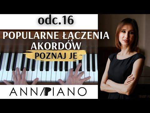 Nauka Gry Na Pianinie, Odc.16 Popularne łączenia Akordów I Anna Piano