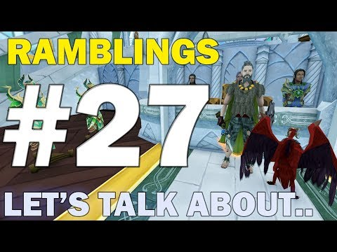Ramblings | Episode 27 [LET'S TALK ABOUT..!] Runescape 3 Gameplay