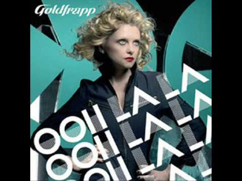Goldfrapp - Ooh La La Phones Re-edit