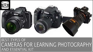 Best Types of Cameras for Learning Photography