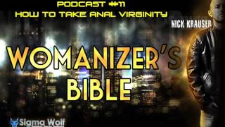 Womanizers Bible #11 - How To Take Anal Virginity