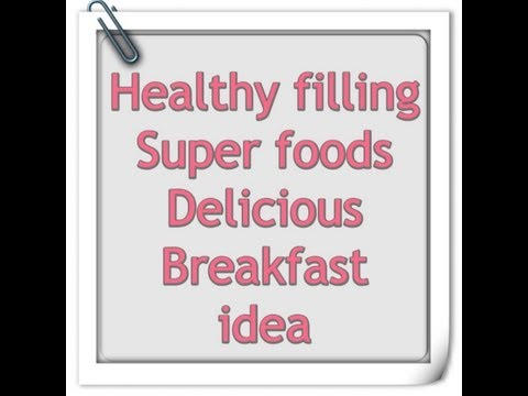 Healthy Breakfast for Weight Loss! Full of antioxidants! Heart Healthy & Delicious! Super Food!