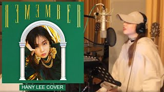 "YG ENT./ AXIS : ""REMEMBER"" REMIX COVER l HANY LEE l"
