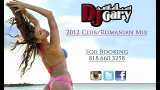 2012 Best Club and Romanian Club Hot Summer Mix - DJ Gary