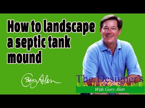 How to Landscape an Above Ground Septic Tank Mound Designers Landscape#714