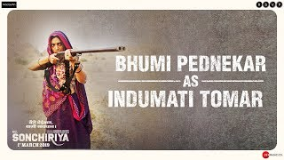 Sonchiriya | Bhumi Pednekar As Indumati Tomar | Abhishek Chaubey | 1st March