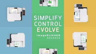 Simplify, Control, and Evolve with imageRUNNER ADVANCE