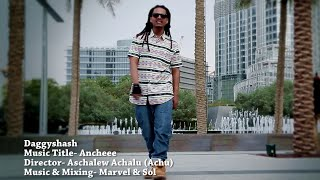 Daggyshash -  Ancheee!!! - New Ethiopian Music 2015 (Official Video)