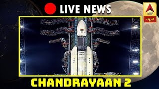 ABP News Is LIVE | Chandrayaan 2 Launched! | LIVE COVERAGE | PROUD MOMENT FOR INDIA