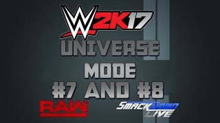 WWE 2K17 Universe Mode | Double Episode (Highlights) | Raw & SD Live (#7 & #8)